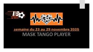 MASK TANGO PLAYER